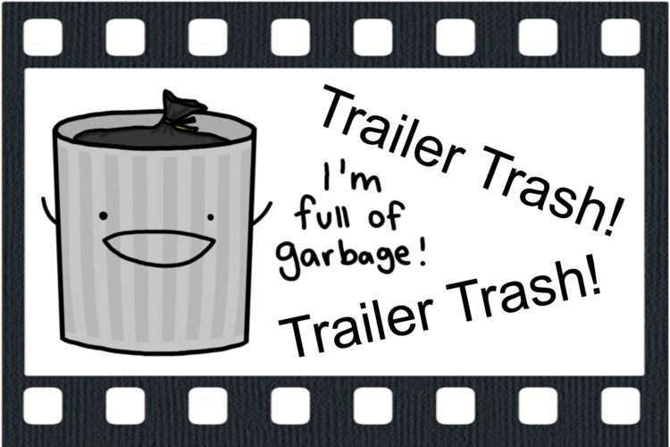 Trailer Trash: Space Danger Edition